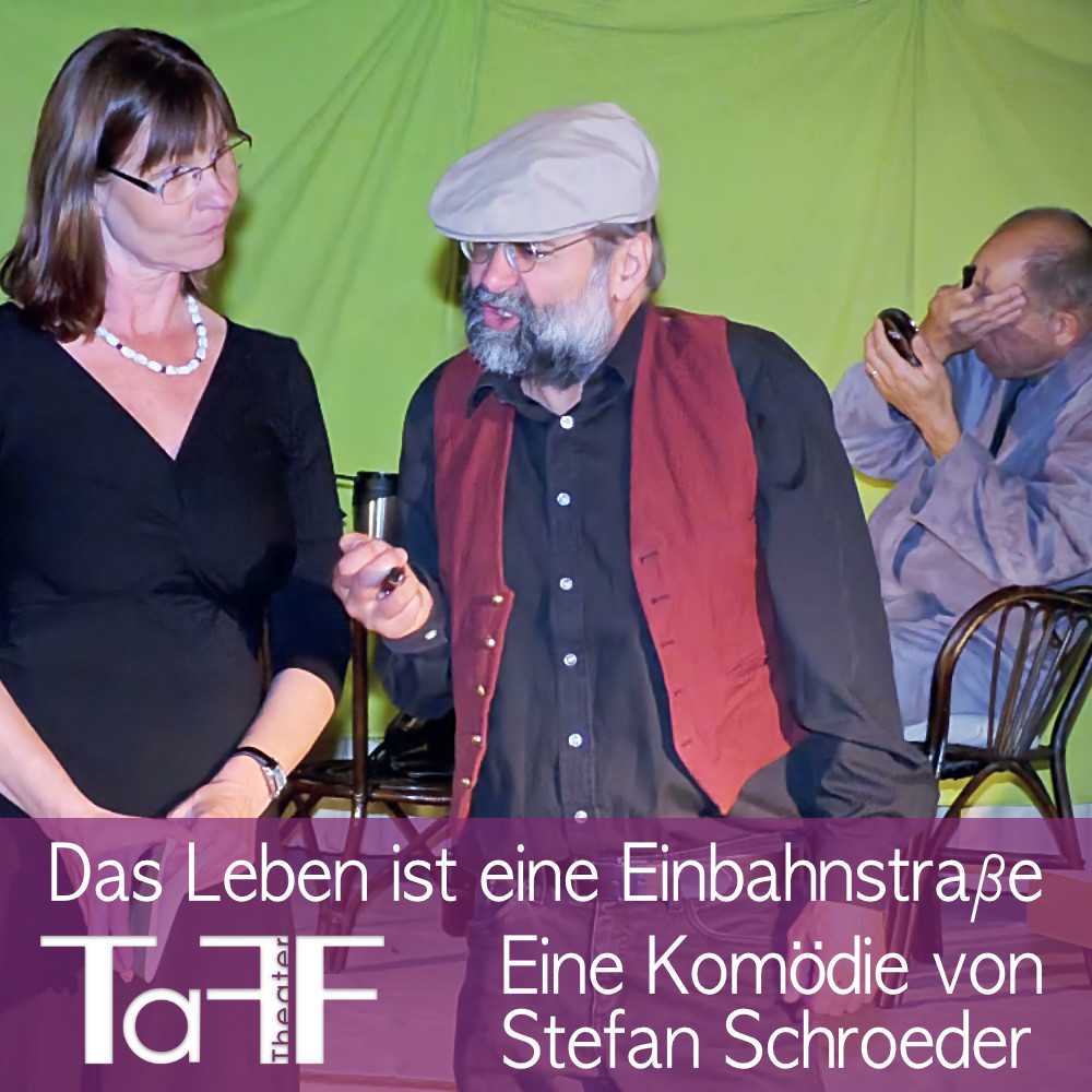 Das Leben ist eine Einbahnstrasse, Vorschau Plakat vom TaFF Theater im LabSaal Berlin Lübars und Heiligensee